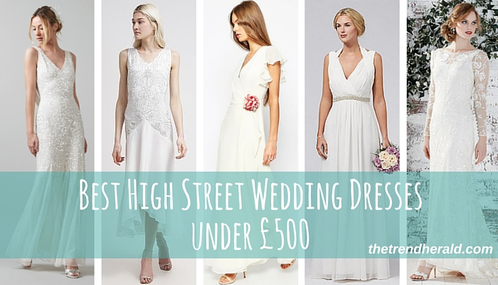 Best High Street Wedding Dresses Under £500 - The Trend Herald