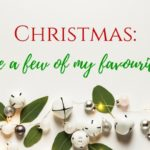 Here are a few of my favourite Christmas things!
